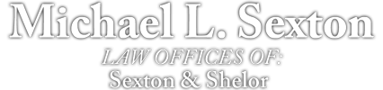 Micheal L. Sexton: Law offices of - Sexton, and Shelor